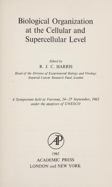 Cover of: Biological organization at the cellular and supercellular level | Meeting of Experts on Biological Organization, Cellular and Supra-cellular (1962 Varenna, Italy)