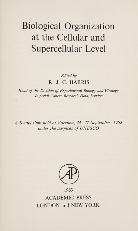 Biological organization at the cellular and supercellular level by Meeting of Experts on Biological Organization, Cellular and Supra-cellular (1962 Varenna, Italy)