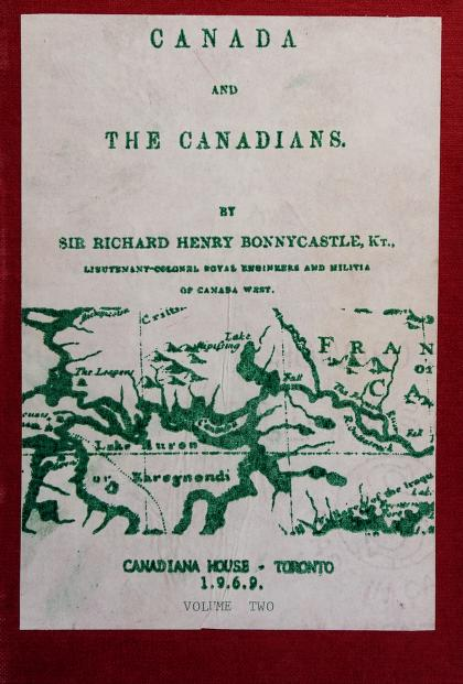 Canada and the Canadians, in 1846 by Bonnycastle, Richard Henry Sir