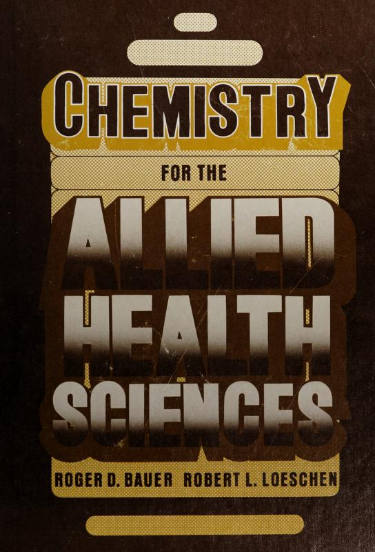 Chemistry for the allied health sciences by Roger D. Bauer