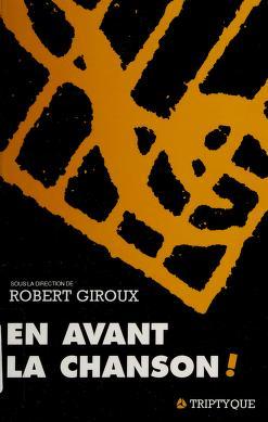 Cover of: En avant la chanson! | sous la direction de Robert Giroux.