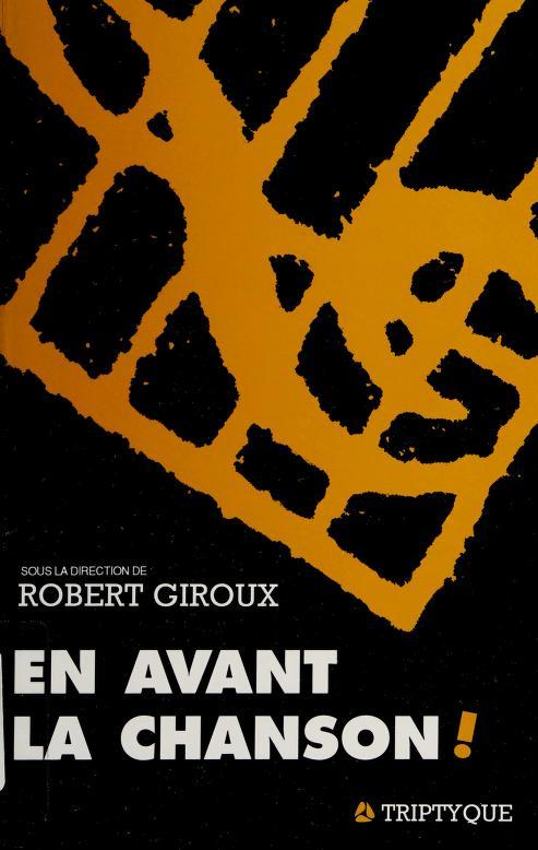 En avant la chanson! by sous la direction de Robert Giroux.