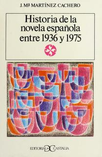 Cover of: Historia de la novela española entre 1936 y 1975 | José María Martínez Cachero