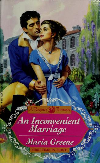 An Inconvenient Marriage by Maria Greene