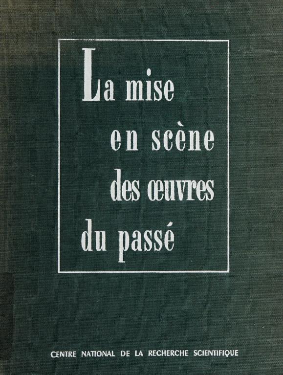 La mise en scène des œuvres du passé by Entretiens, d'Arras (1956)