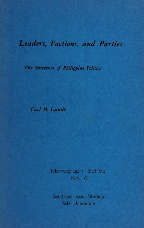 Leaders, factions, and parties by Carl H. Landé