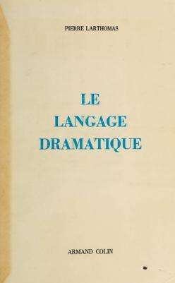 Cover of: Le langage dramatique   Larthomas, Pierre Henri