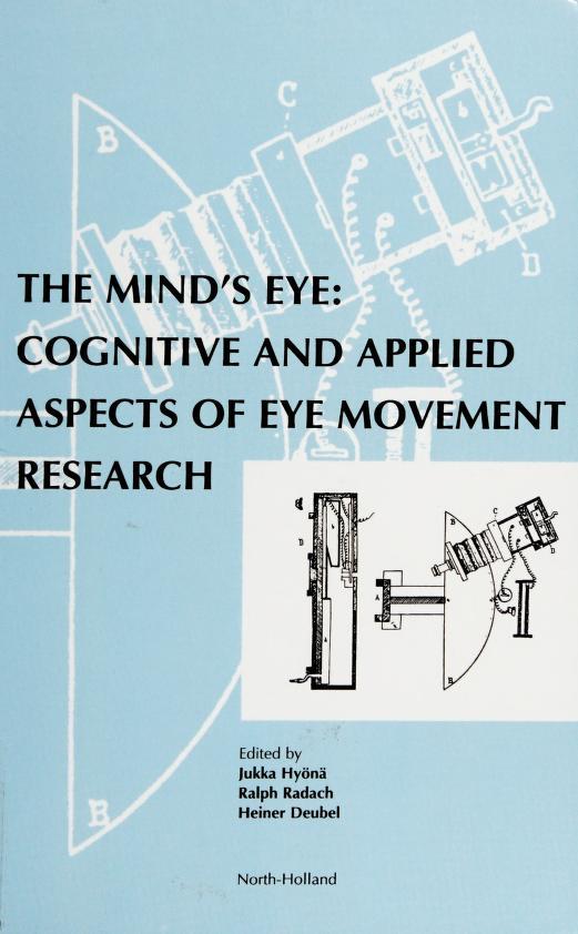 The mind's eye by edited by J. Hyönä, R. Radach, H. Deubel.