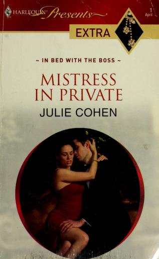 Cover of: Mistress In Private (Harlequin Presents Extra (Unnumbered)) by Julie Cohen