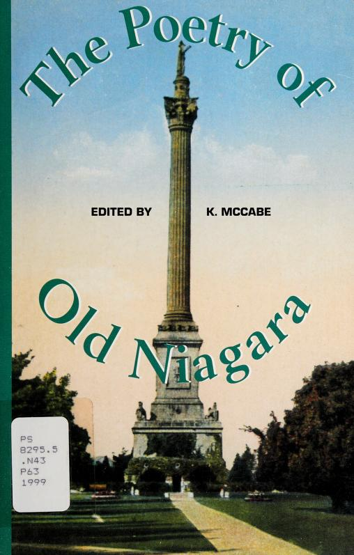 The poetry of old Niagara by edited by Kevin McCabe.