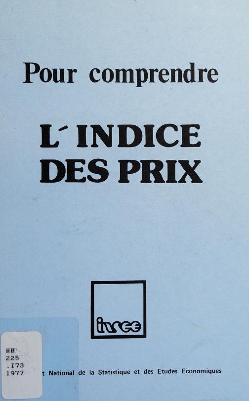 Pour comprendre l'indice des prix by Institut national de la statistique et des études économiques (France)