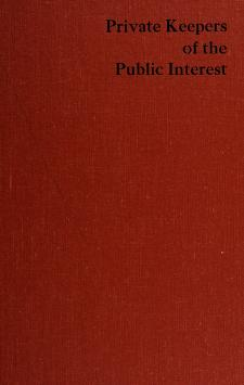 Cover of: Private keepers of the public interest   Paul T. Heyne