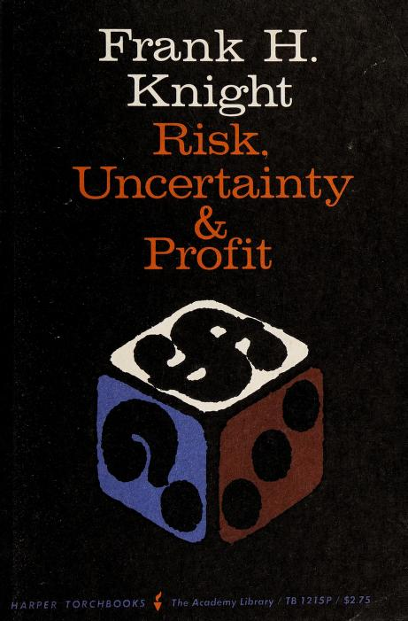 Risk, uncertainty and profit by Frank Hyneman Knight