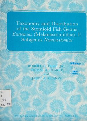 Cover of: Taxonomy and distribution of the stomioid fish genus Eustomias (Melanostomiidae), I: subgenus Nominostomias | Gibbs, Robert H., Jr.