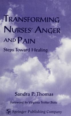 Cover of: Transforming nurses' anger and pain | Sandra P. Thomas